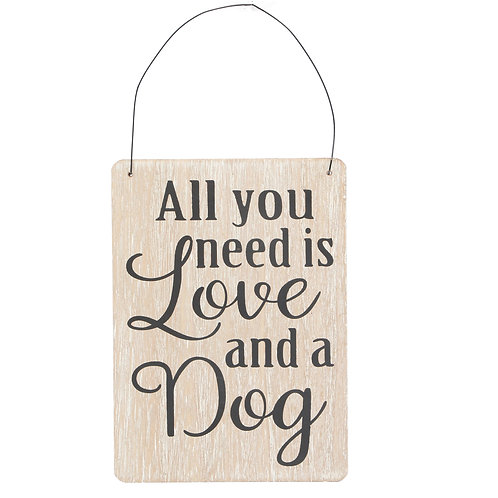 """""""All you need Is Love and a Dog"""" Plaque"""