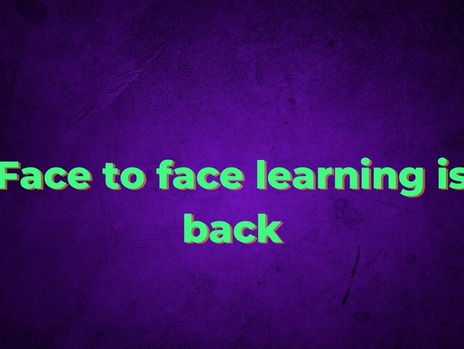 Face to face learning is back.