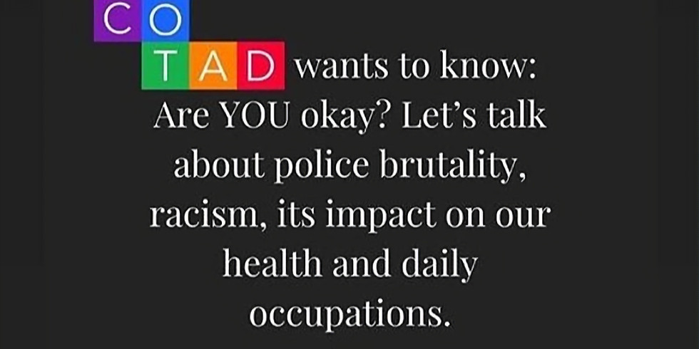 IGNITE Series: Are You Okay? The Impact of Racism & Police Brutality on Health & Occupation