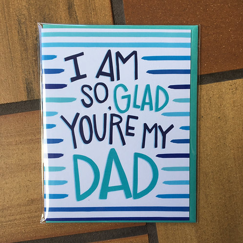I Am So Glad You're My Dad (Pen and Paint)