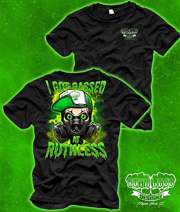 Gassed at Ruthless T-Shirt