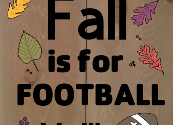 Fall is for football ya'll