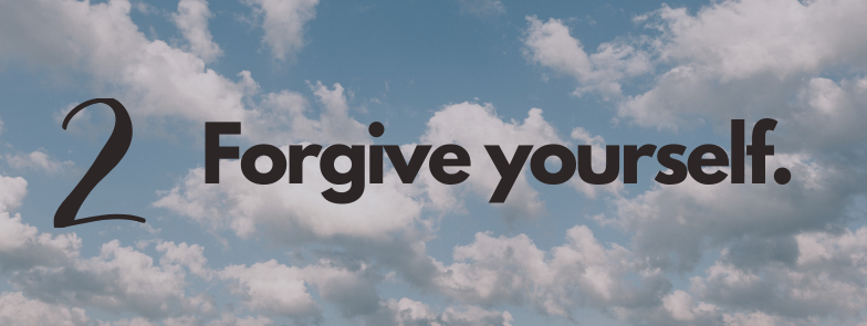 forgive yourself in order to keep progress moving and get more work done