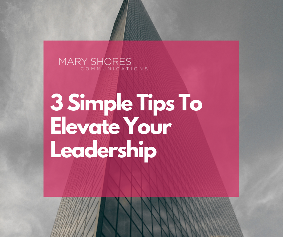 3 simple tips to elevate your leadership