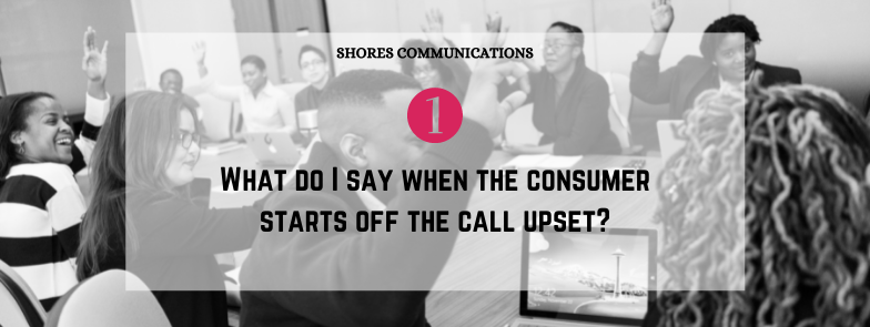 """Corporate employees sitting in conference room raising their hands with text overlay that says, """"1. What do I say when the consumer starts off the call upset?"""""""