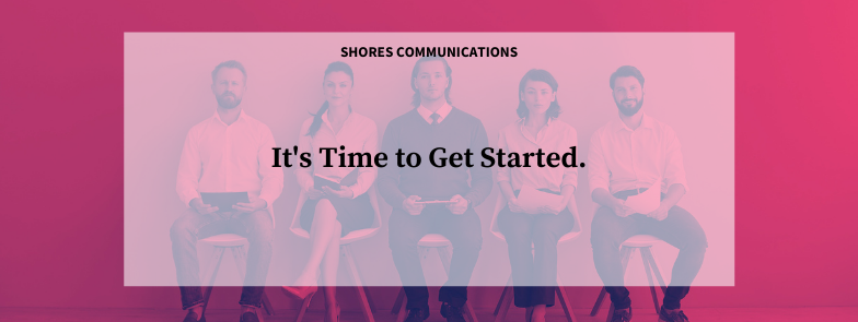 """5 candidates waiting for interview with text overlay that says, """"Shores Communications: It's time to get started."""""""