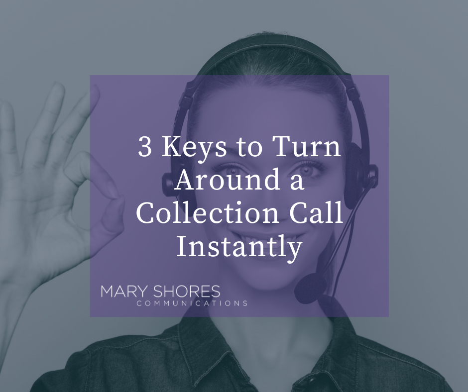 3 Ways to Turn around a Collection Call Instantly