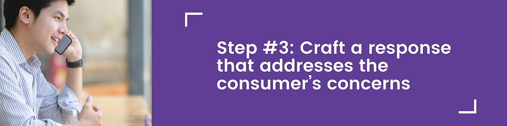 Step #3: Craft a response that addresses the consumer's concerns