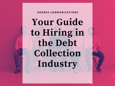 Your Guide to Hiring in the Debt Collection Industry