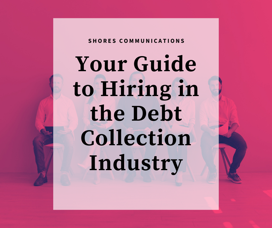 """your guide to hiring debt collection representatives. 5 interview candidates waiting in chairs with overlay text that says """"Shores Communications: Your Guide to Hiring in the Debt Collection Industry"""""""