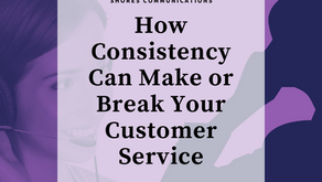 How Consistency Can Make or Break Your Customer Service