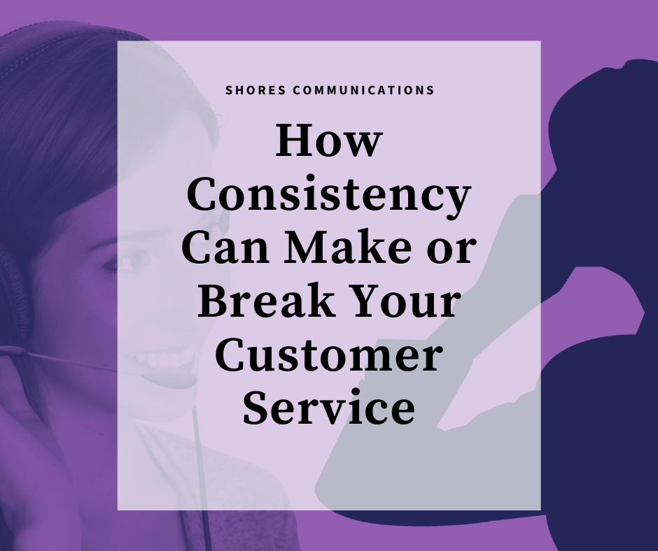 """Customer service rep wearing a headset speaking to a shadow figure with text overlay: """"Shores Communications: How Consistency Can Make or Break Your Customer Service"""""""