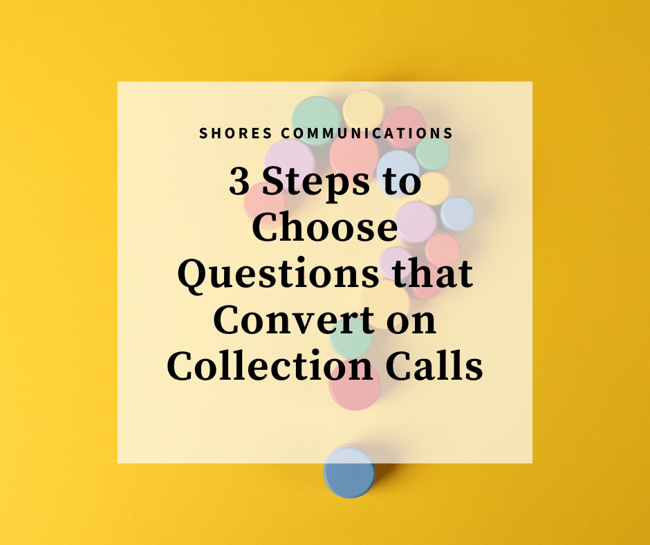 """Question mark with text overlay that says, """"3 steps to choose questions that convert on collection calls"""""""
