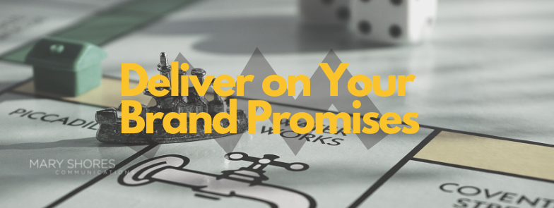 Deliver on Your Brand Promises