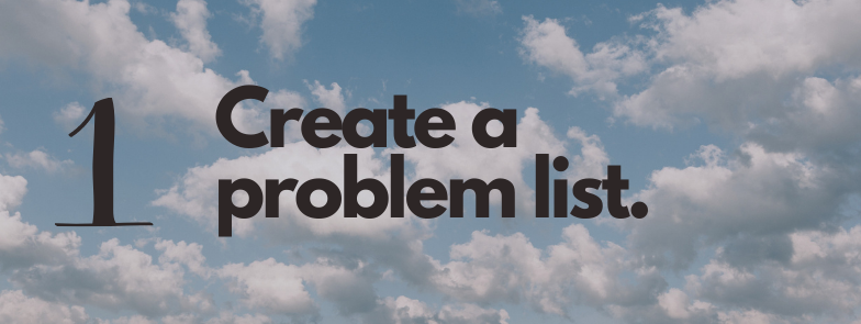 how to become a better worker and avoid procrastination: create a problem list and use that to get work done