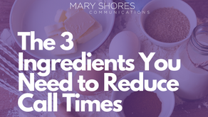 The 3 Ingredients You Need to Reduce Call Times