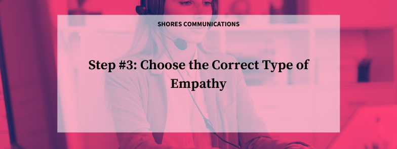 Step #3: Choose the Correct Type of Empathy