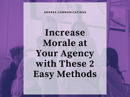 Increase Morale at Your Agency with These 2 Easy Methods