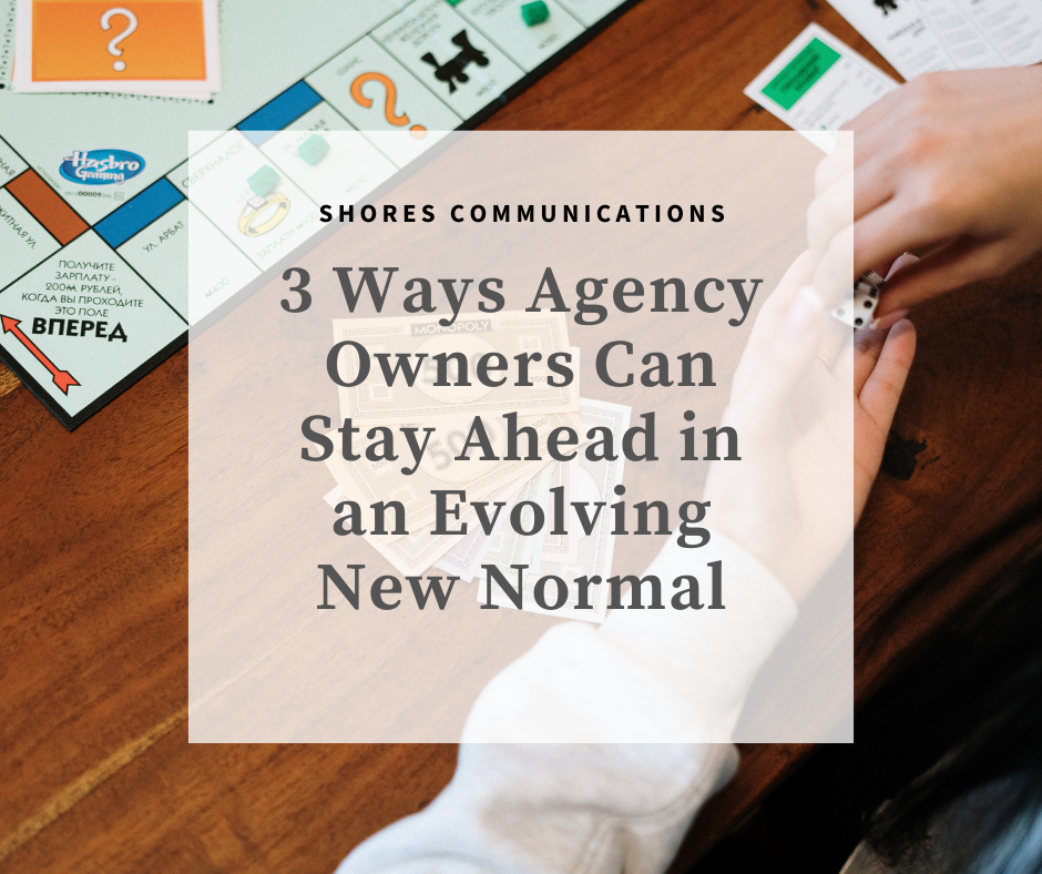 """New Normal, leadership, Monopoly """"3 Ways Agency Owners Can Stay Ahead in an Evolving New Normal"""""""