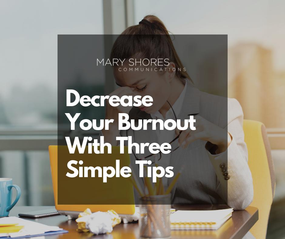 Decrease burnout, leadership burnout, leader burnout, work burnout, career burnout