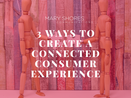 3 Ways to Create a Connected Consumer Experience