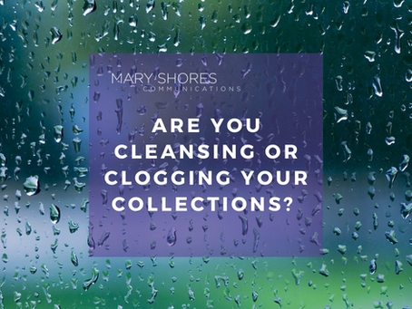 Are You Cleansing or Clogging Your Collections?
