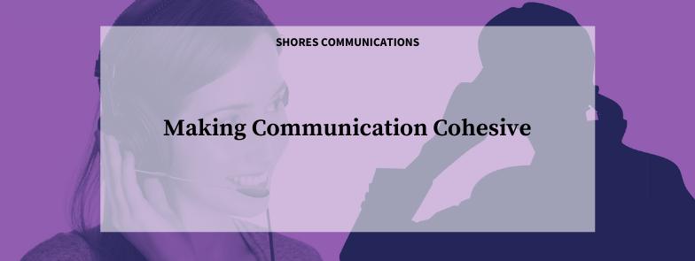 Making communication cohesive