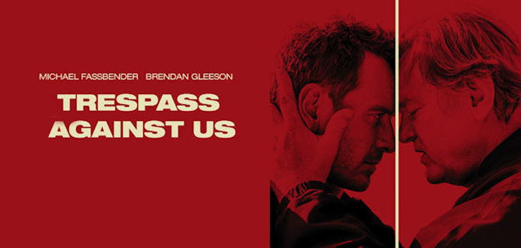 Trespass Against Us | Filme