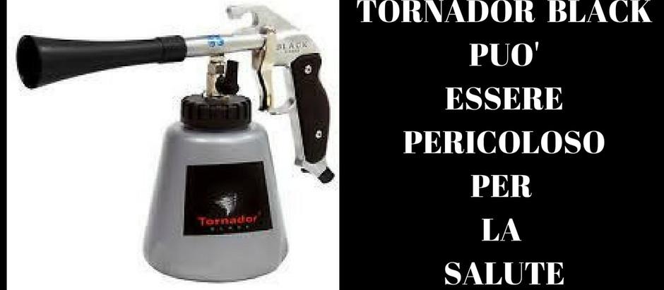 Tornador black,pericoloso?