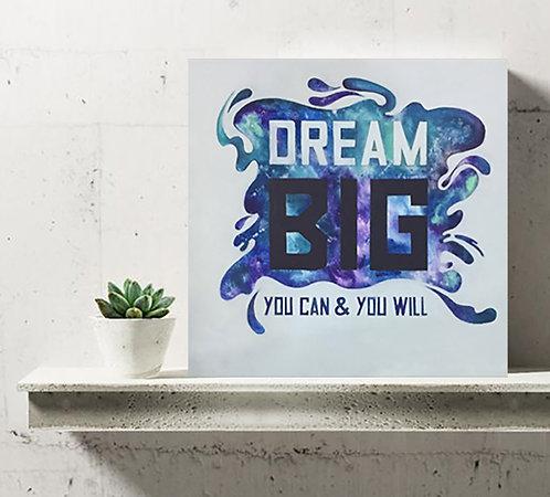 Dream Big 30x30 cm