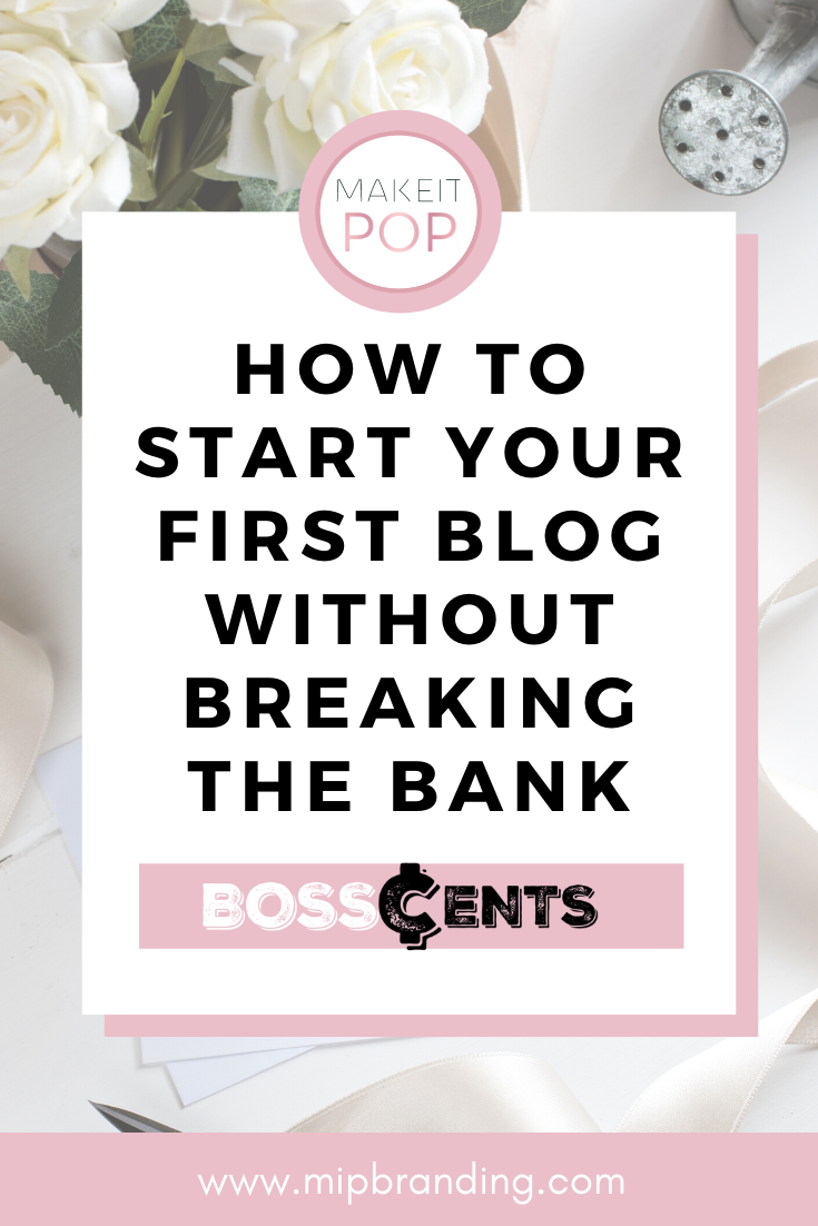 How To Start Your First Blog Without Breaking The Bank
