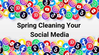 8 Tips to Spring Clean Your Social Media