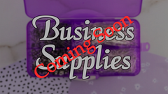 Business Supplies Coming Soon