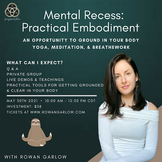 May 2021 Online Workshop: Mental Recess: Practical Embodiment