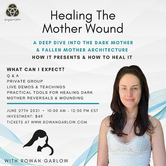 June 2021 Online Workshop: Healing the Mother Wound