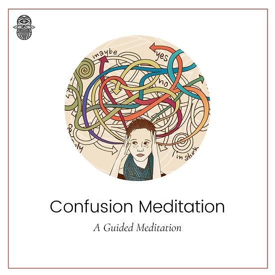 Confusion Meditation