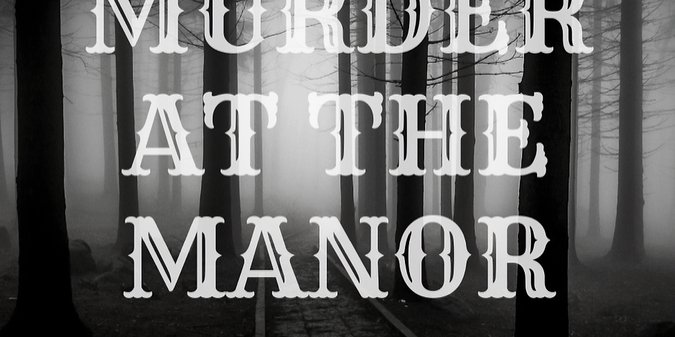 SOLD OUT Murder at the Manor: A Time Traveling Mystery Living History Tour