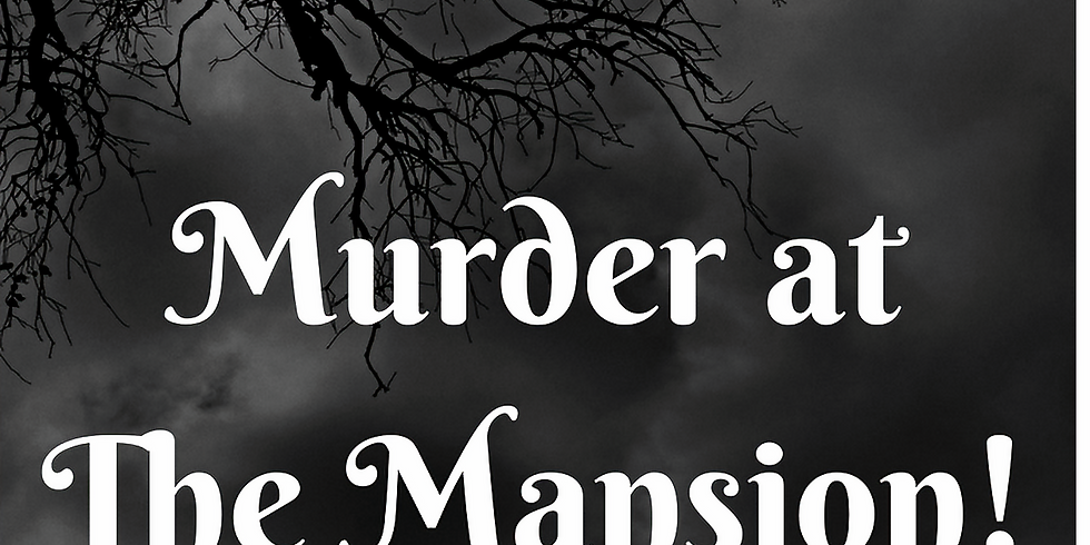 SOLD OUT: Murder at the Manor: A Time Traveling Mystery Living History Tour - 6pm