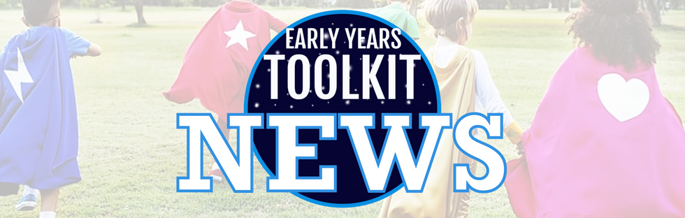 Early Years Toolkit News