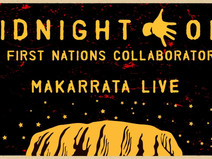 MIDNIGHT OIL& FIRST NATIONS COLLABORATORS PRESENT MAKARRATA LIVE