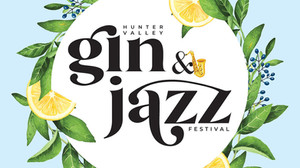 Hunter Valley Gin & Jazz Festival
