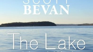 The Lake: Exploring a Splendid Sheet of Water with Scott Bevan