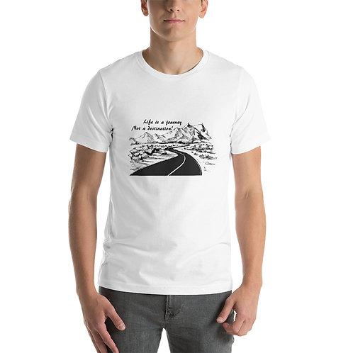 'Life Is A Journey ...' Unisex T-Shirt