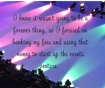 I knew it wasn't going to be a forever thing, so I focused on banking my fees and using th