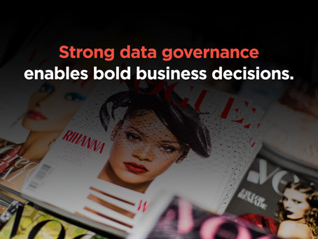 Driving bold business decisions based on strong data governance