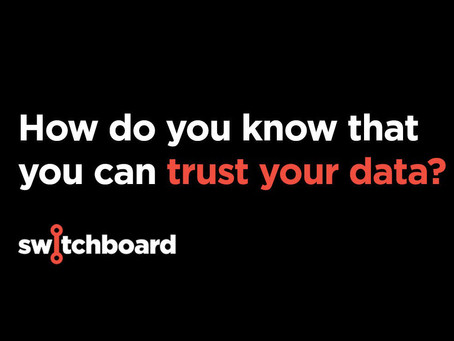 Are you absolutely certain that your data is reliable? Would you bet your career on it?