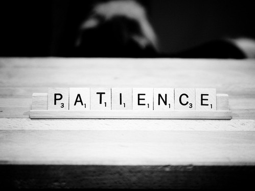 Patience is Not a Virtue