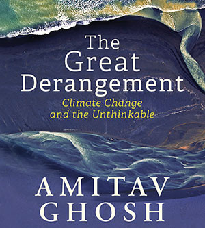 Artistic Absence, Amitav Ghosh and Dangerous Climate Change