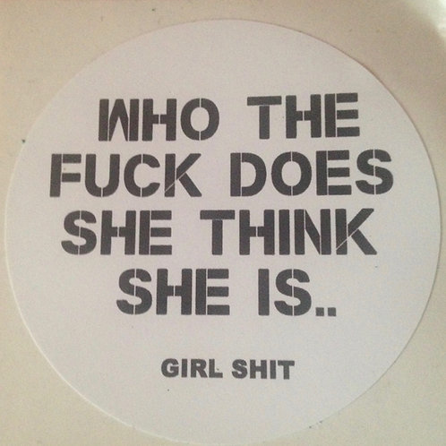 WHO DOES SHE THINK SHE IS...vinyl sticker