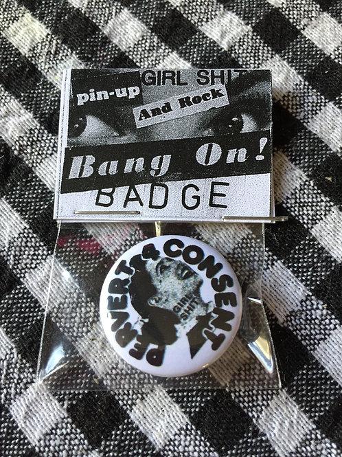 PERVERT 4 CONSENT pin badge